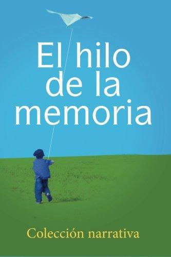 El hilo de la memoria: Coleccion narrativa