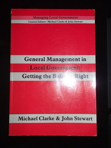 General Management in Local Government: Getting the Balance Right (Local government training board)
