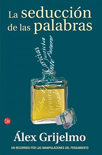 SEDUCCION DE LAS PALABRAS, LA (FORMATO GRANDE) por Álex Grijelmo