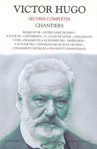 Oeuvres complètes de Victor Hugo : Chantiers par Victor Hugo, René Journet