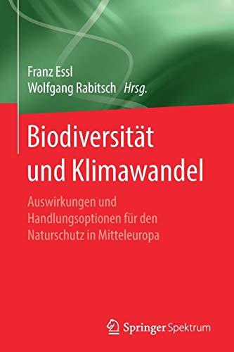 Biodiversität und Klimawandel: Auswirkungen und Handlungsoptionen für den Naturschutz in Mitteleuropa