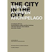 The City in the City: Berlin: A Green Archipelago