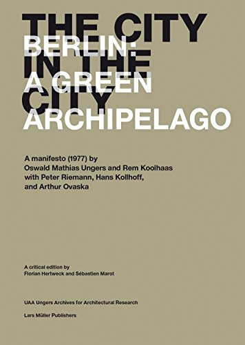The City in the City - Berlin: A Green Archipelago por Rem Koolhaas