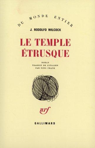 Le temple étrusque par Juan Rodolfo Wilcock