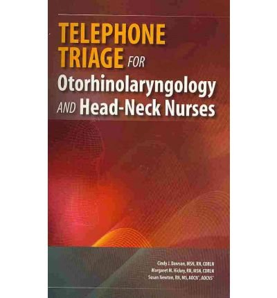 [(Telephone Triage for Otorhinolaryngology and Head-Neck Nurses)] [Author: Cindy Dawson] published on (November, 2011)