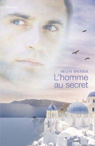 L'homme au secret (Harlequin Prélud') (Prelud') (French Edition)
