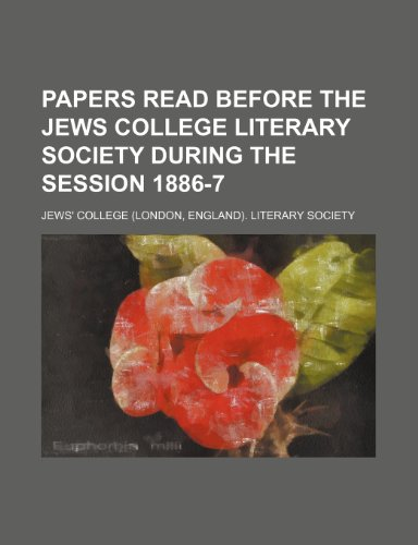 Papers read before the Jews College Literary Society during the session 1886-7