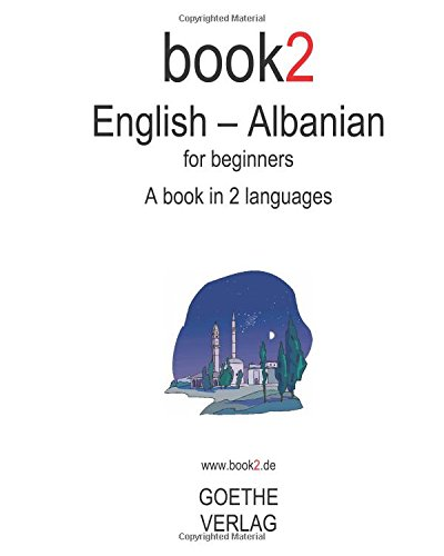 Book2 English - Albanian For Beginners: A Book In 2 Languages