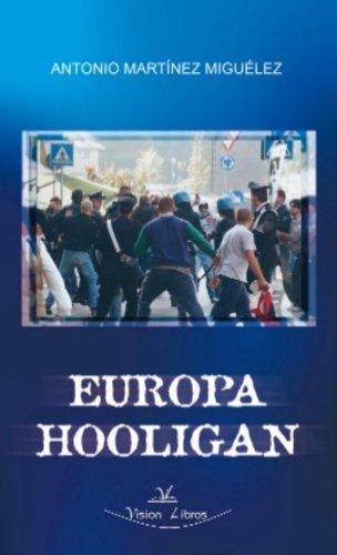 Europa Hooligan por Antonio Martinez Miguelez