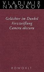 Gelächter im Dunkel / Verzweiflung / Camera obscura: Frühe Romane (Nabokov: Gesammelte Werke, Band 3)