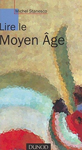 Lire le Moyen Âge (Lettres sup) par Michel Stanesco