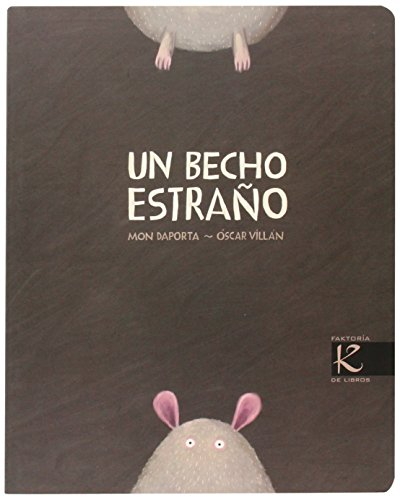 Un becho estraño (Álbum Infantil) por Mon Daporta