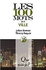 Les 100 mots de la ville de Julien Damon