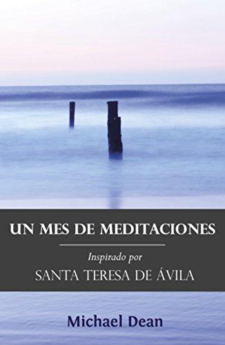 Un Mes de Meditaciones: Inspirado por Santa Teresa de Ávila