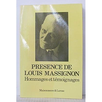 Présence de Louis Massignon : Hommages et témoignages