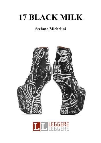 17. black milk (Italian Edition) por Stefano Michelini
