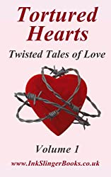 Tortured Hearts - Twisted Tales of Love - Volume 1