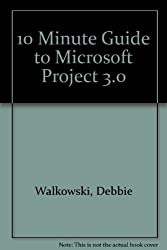 10 Minute Guide to Microsoft Project 3.0