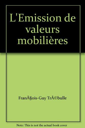 L'Emission de valeurs mobilières par François-Guy Trébulle