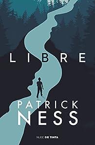 Libre par Patrick Ness