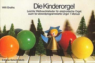 DIE KINDERORGEL - LEICHTE WEIHNACHTSLIEDER - arrangiert für E-Orgel [Noten / Sheetmusic]