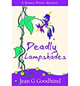 BY Goodhind, Jean G ( Author ) [ DEADLY LAMPSHADES (HONEY DRIVER MYSTERIES (PAPERBACK)) ] Jul-2014 [ Paperback ]