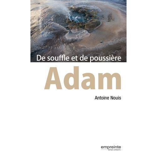 Adam, de souffle et de poussière par Antoine Nouis