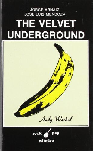 Descargar Libro The Velvet Underground (Rock/Pop Cátedra) de Jorge Arnaiz