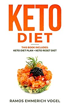 Keto Diet: This Book Includes: Keto Diet Plan + Keto Reset Diet - Keto Diet Made Easy Complete guide for Beginners (English Edition) di [Vogel, Ramos Emmerich]