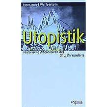 Utopistik: Historische Alternativen des 21. Jahrhunderts