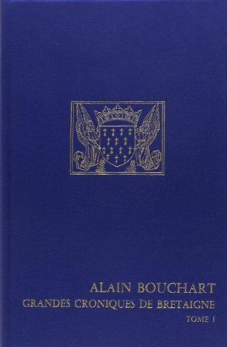 Alain Bouchart, grandes chroniques de Bretagne, tome 1 et 2 par Marie-Louise Auger