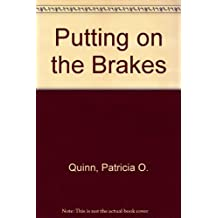 Putting on the Brakes