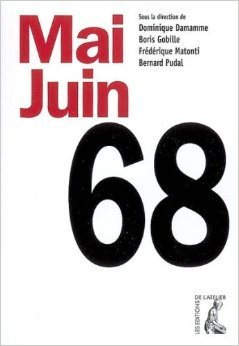 Mai-Juin 68 de Bernard Pudal,Boris Gobille ,Frdrique Matonti ( 24 janvier 2008 )