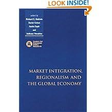Market Integration, Regionalism and the Global Economy