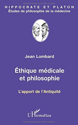 Ethique médicale et philosophie: L'apport de l'Antiquité par Jean Lombard