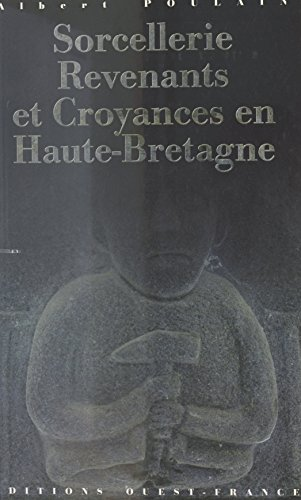 Sorcellerie, revenants et croyances en Haute-Bretagne
