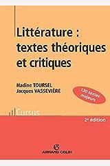 Littérature : textes théoriques et critiques: 130 textes d'écrivains et de critiques classés et commentés Broché