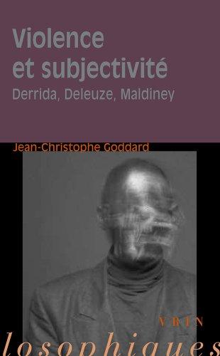 Violence et subjectivité. Derrida, Deleuze, Maldiney