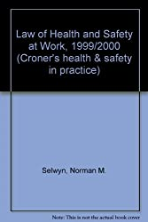 Law of Health and Safety at Work, 1999/2000 (Croner's health & safety in practice)