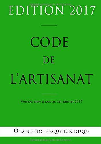 code-de-lartisanat-edition-2017-version-mise-jour-au-1er-janvier-2017