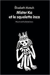 Mister Ka et le squelette inca
