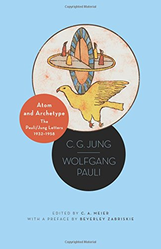 Atom and Archetype: The Pauli/Jung Letters, 1932-1958 por C. G. Jung