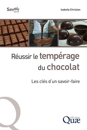Réussir le tempérage du chocolat: Les clés d'un savoir-faire (Savoir faire) par Quae