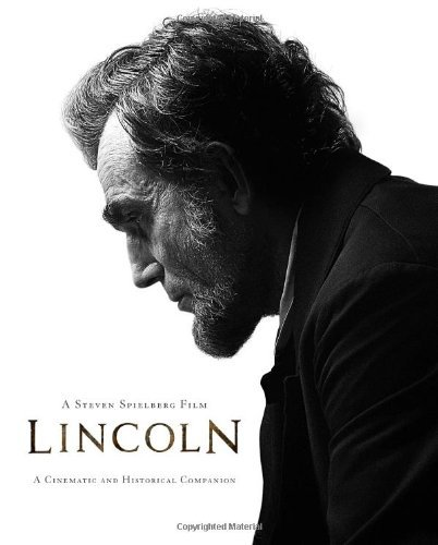 Lincoln, A Steven Spielberg Film: A Cinematic and Historical Companion (Disney Editions Deluxe (Film)) by David Rubel (2013-01-22)