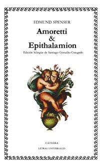 Amoretti y Epithalamion / Amoretti and Epithalamion: 6 (Letras Universales / Universal Writings) por Edmund Spenser