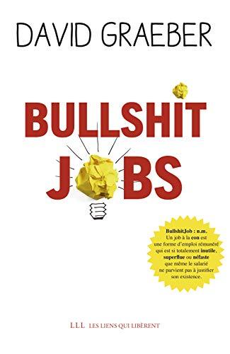 Bullshit Jobs (LIENS QUI LIBER) par David Graeber