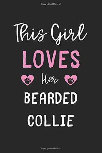 This Girl Loves Her Bearded Collie: Lined Journal, 120 Pages, 6 x 9, Funny Bearded Collie Gift Idea, Black Matte Finish (This Girl Loves Her Bearded Collie Journal)