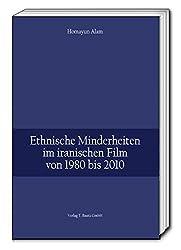 Ethnische Minderheiten im iranischen Film von 1980 bis 2010