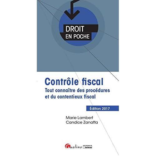 Contrôle fiscal 2017. Tout connaître des procédures et du contentieux fiscal