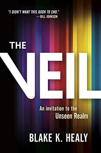 The veil an invitation to the unseen realm ebook blake healy the veil an invitation to the unseen realm by healy blake fandeluxe Images
